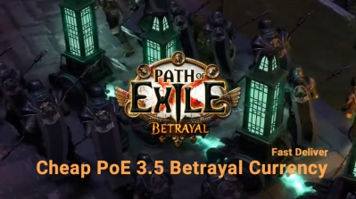Buy Cheap PoE 3.5 Betrayal Currency - Fast Delivery
