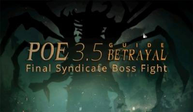 POE 3.5 Betrayal Guide - Final Syndicate Boss Fight