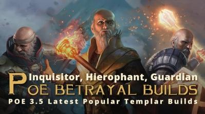 POE Betrayal Latest Popular Templar Builds