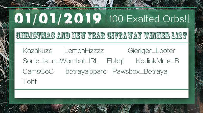 01/01/2019 Christmas and New Year 100 Exalted Orb Winner List