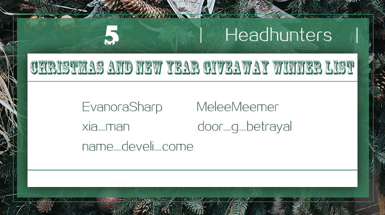 Christmas and New Year Headhunters Winner List