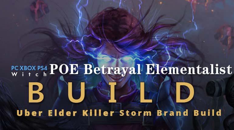 POE Betrayal Elementalist Storm Brand Build - Uber Elder Killer