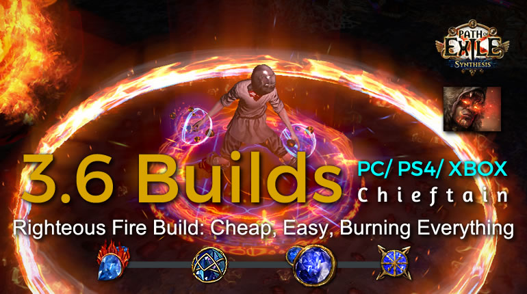 POE Synthesis Marauder Righteous Fire Chieftain Build - Cheap, Easy, Burning Everything