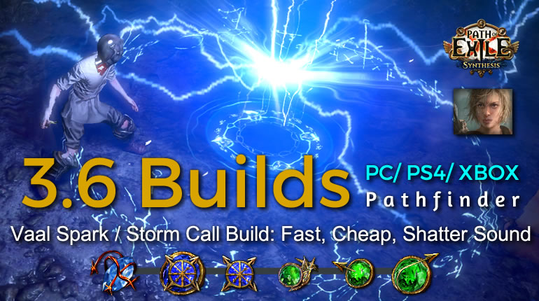 POE Synthesis Ranger Vaal Spark / Storm Call Pathfinder Build - Fast, Cheap, Shatter Sound
