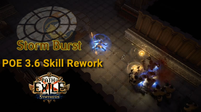 PoE 3.6 Fully Information and Guide -  Storm Burst Skill Rework