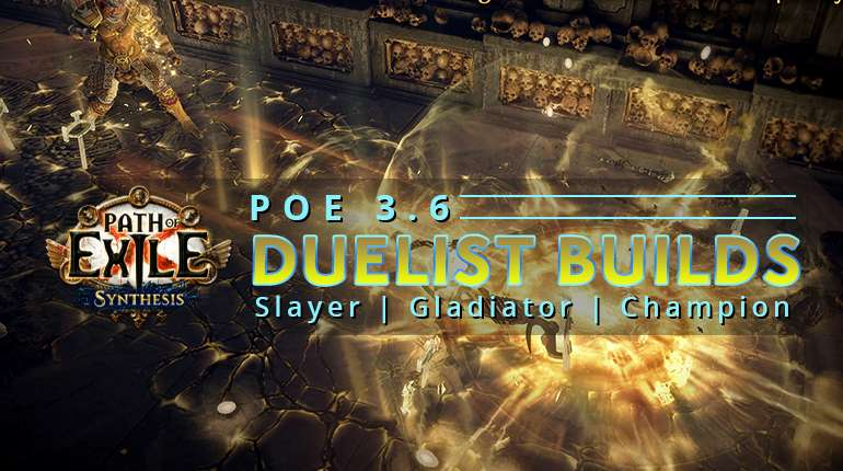 [3.6] Hot PoE Synthesis Duelist Builds - Slayer | Gladiator | Champion