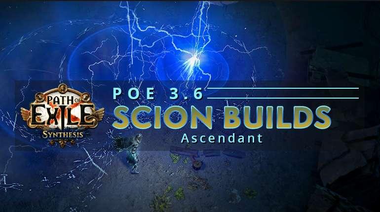 [3.6] Hot PoE Synthesis Scion Builds - Ascendant