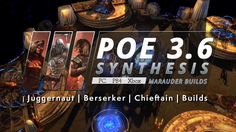 [Synthesis] Top PoE 3.6 Marauder Builds (PC, PS4, Xbox) - Juggernaut | Berserker | Chieftain Builds