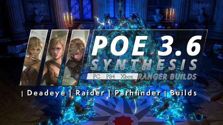 Synthesis] Best PoE 3 6 Ranger Builds (PC, PS4, Xbox
