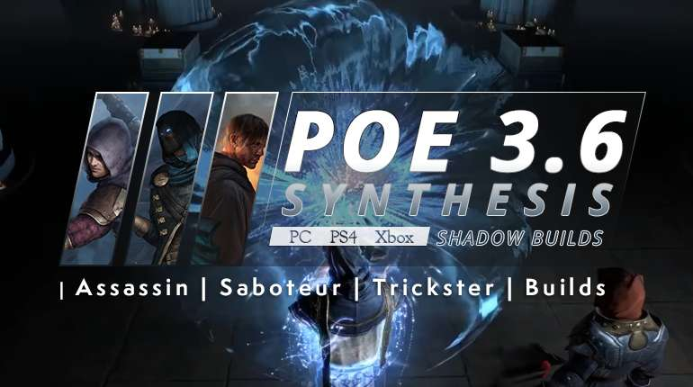 [Synthesis] Best PoE 3.6 Shadow Builds (PC, PS4, Xbox) - Assassin   Saboteur   Trickster