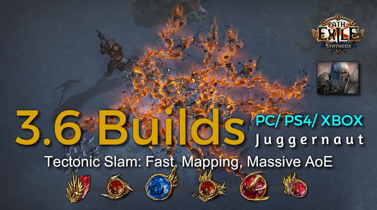 [POE 3.6 Marauder] Best Synthesis Tectonic Slam Juggernaut Build (PC,PS4,Xbox) - Fast, Mapping, Massive AoE