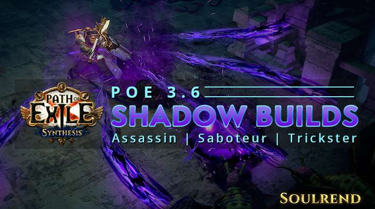 3 6] Top PoE Synthesis Shadow Builds - Assassin | Saboteur
