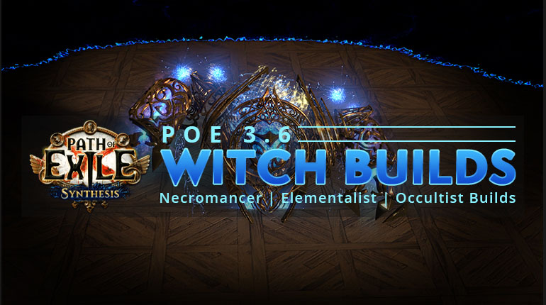 [3.6] Top PoE Synthesis Witch Builds - Necromancer | Elementalist | Occultist