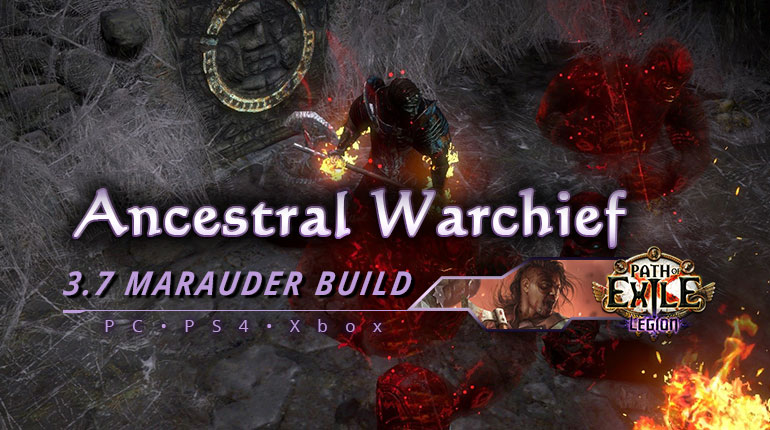 [PC,PS4,Xbox] PoE 3.7 Ancestral Warchief Berserker Marauder Endgaem Build