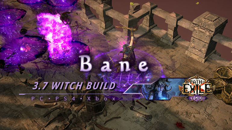 [PC,PS4,Xbox] PoE 3.7 Bane Witch Occultist Starter Build