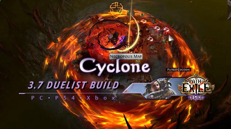 Pc Ps4 Xbox Poe 3 7 Cyclone Slayer Duelist Fast Build Poecurrencybuy Com