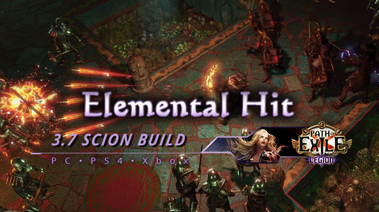 [PC,PS4,Xbox] PoE 3.7 Elemental Hit Scion Ascendant Endgame Build