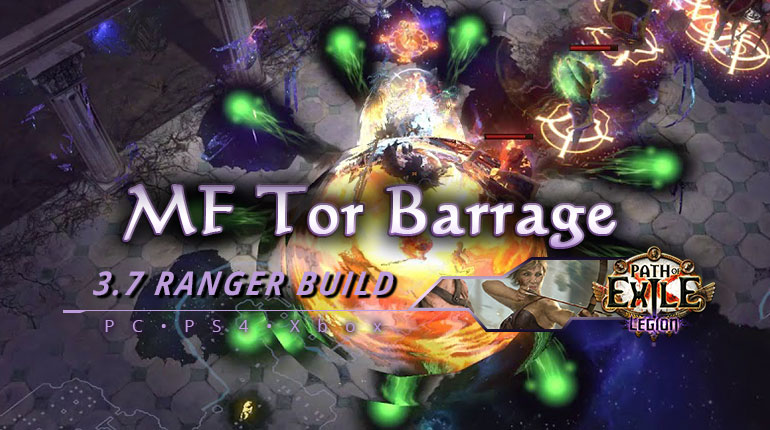 [PC,PS4,Xbox] PoE 3.7 MF Tor Barrage Ranger Deadeye Build
