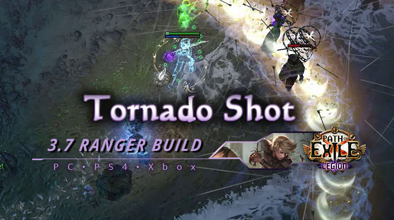 [PC,PS4,Xbox] PoE 3.7 Tornado Shot Ranger Raider Fast Build