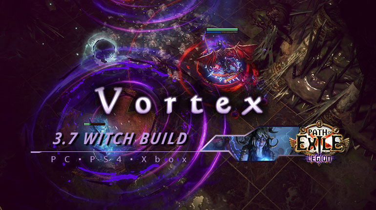[PC,PS4,Xbox] PoE 3.7 Vortex Witch Occultist Fast Build