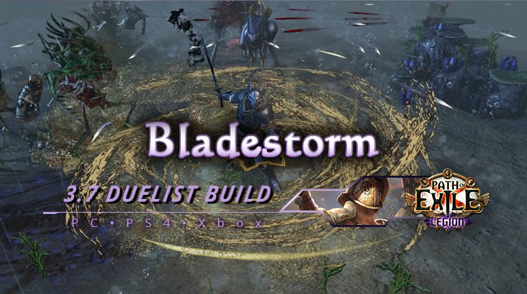 [PC,PS4,Xbox] PoE 3.7 Bladestorm Duelist Gladiator Fast Build