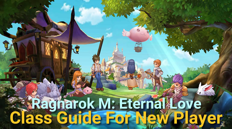 Ragnarok M: Eternal Love Class Guide For Starter - r4pg com
