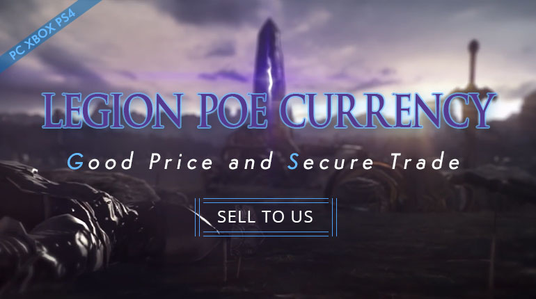 Sell PoE Currency to Us with Safe Trade in Legion