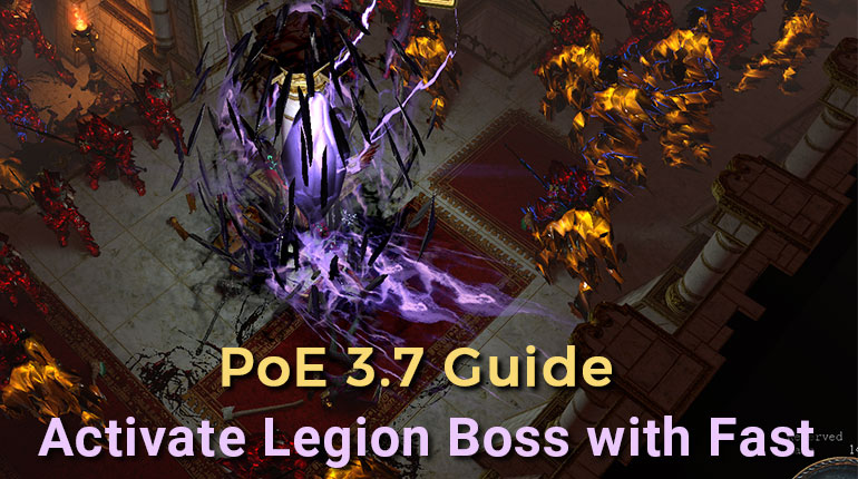 PoE 3.7 Guide - Activate Legion Boss with Fast