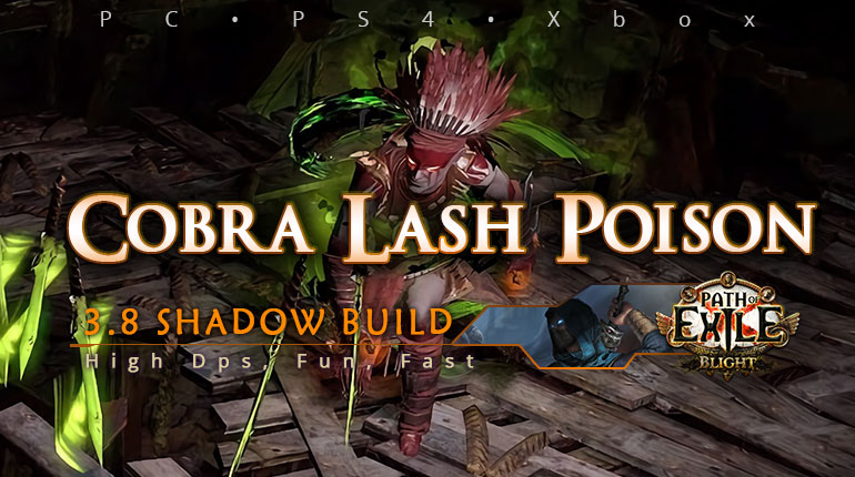 [Shadow] PoE 3.8 Cobra Lash Assassin Poison Build (PC, PS4, Xbox)