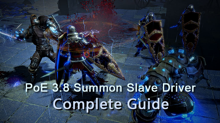 PoE 3.8 Summon Slave Driver Complete Guide