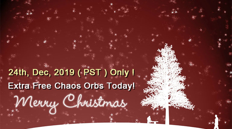 Christmas Gift ! Extra Free Chaos Orbs Today!