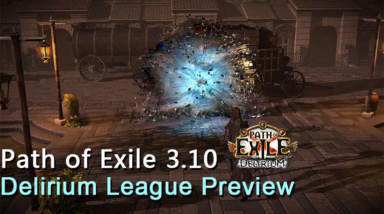 PoE 3.10 Delirium League Preview