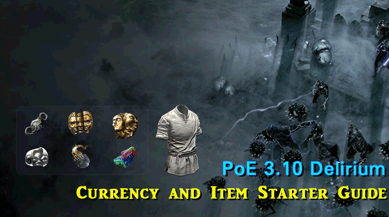 PoE 3.10 Delirium Currency and Item Starter Guide