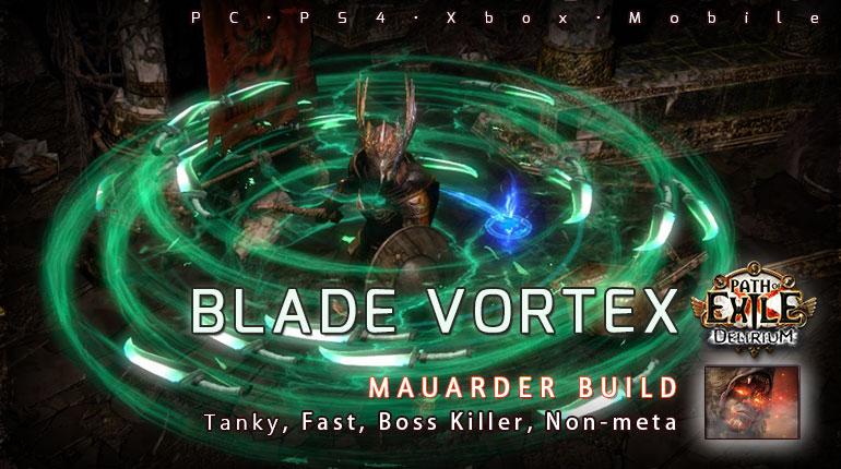 [3.10] PoE Delirium Mauarder Blade Vortex Chieftain Endgame Build (PC,PS4,Xbox,Mobile)