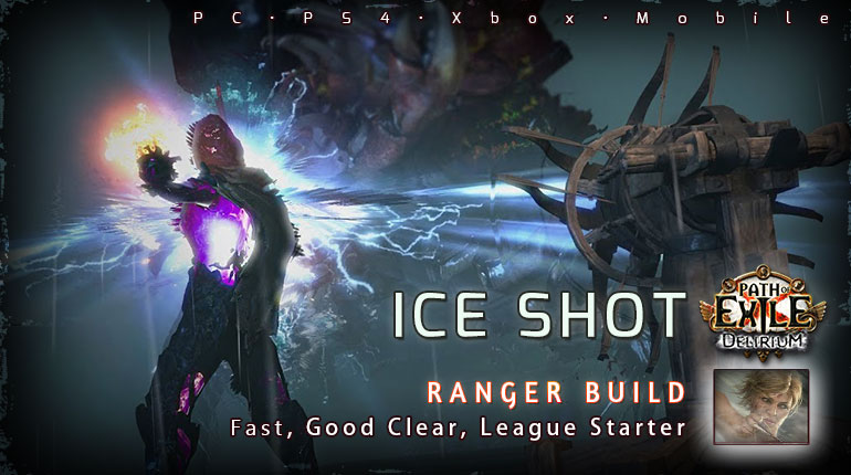 [3.10] PoE Delirium Ranger Ice Shot Deadeye Starter Build (PC,PS4,Xbox,Mobile)