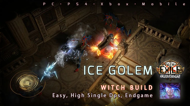 [3.10] PoE Delirium Witch Ice Golem Elementalist Endgame Build (PC,PS4,Xbox,Mobile)