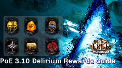PoE 3.10 Delirium Rewards Guide