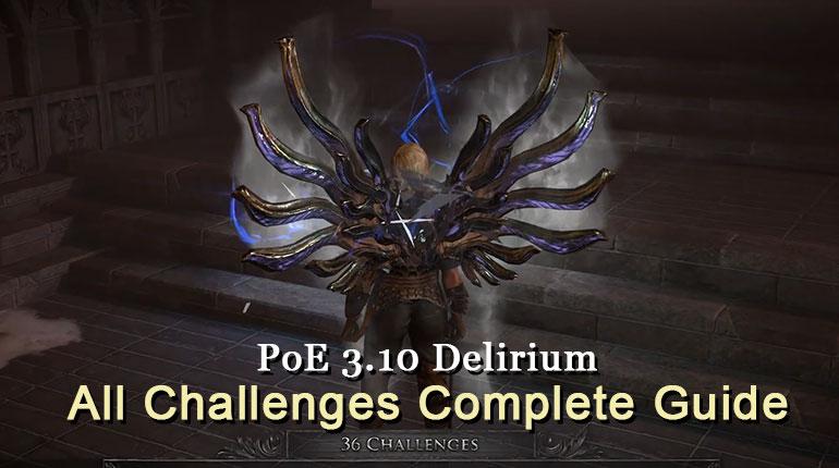 PoE 3.10 Delirium Challenges Complete Guide