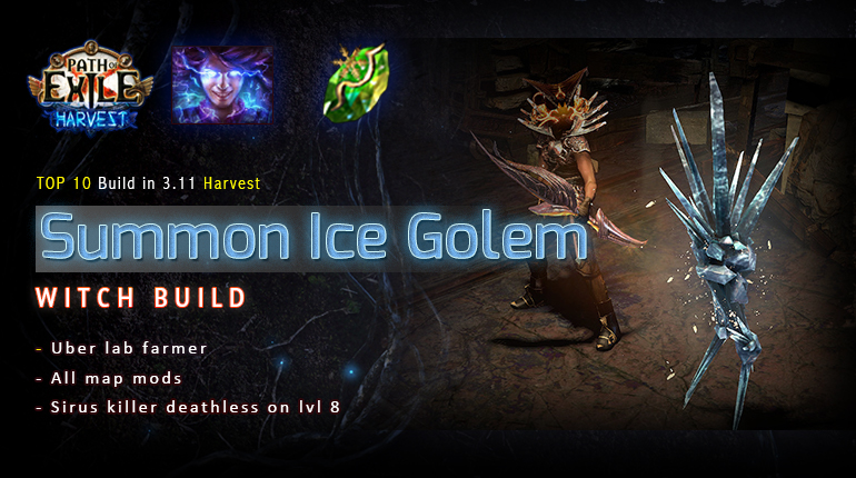 [Harvest] PoE 3.11 Witch Summon Ice Golem Elementalist Easy Endgame Build (PC,PS4,Xbox,Mobile)