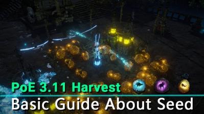 PoE 3.11 Harvest Seed Basic Guide