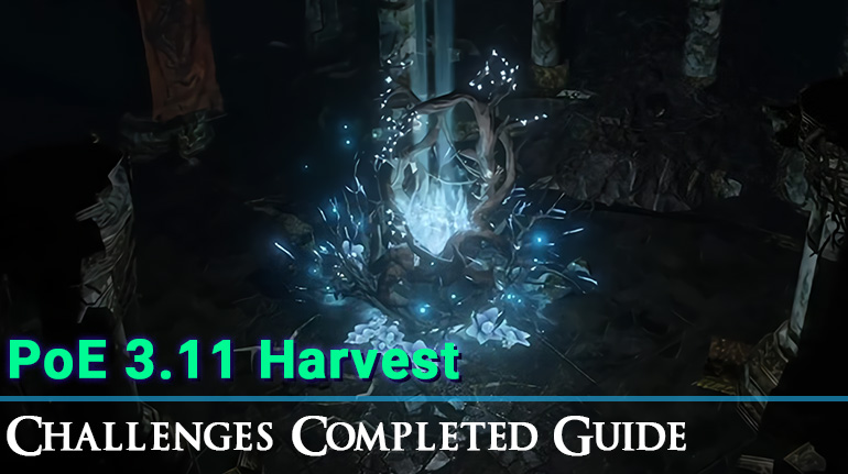 Poe 3 11 Harvest Challenges Completed Guide Poecurrencybuy Com