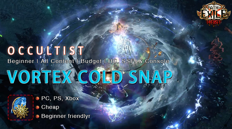[3.12] PoE Heist Occultist Vortex Cold Snap Witch Beginner Build (PC,PS4,Xbox,Mobile)