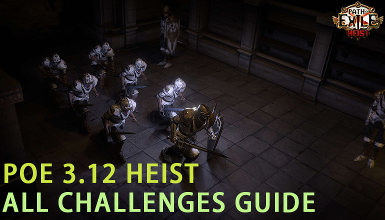 PoE 3.12 Heist All Challenges Completed Guide