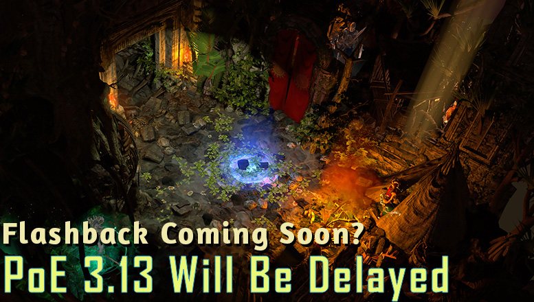PoE 3.13 Delayed Until January and Flashback Return?