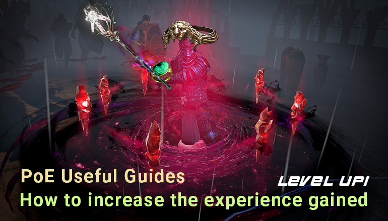 PoE Useful Guides  - How to increase the experience gained