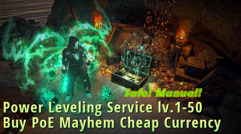 Buy Cheap PoE Mayhem Currency and Power Leveling Service With Safe