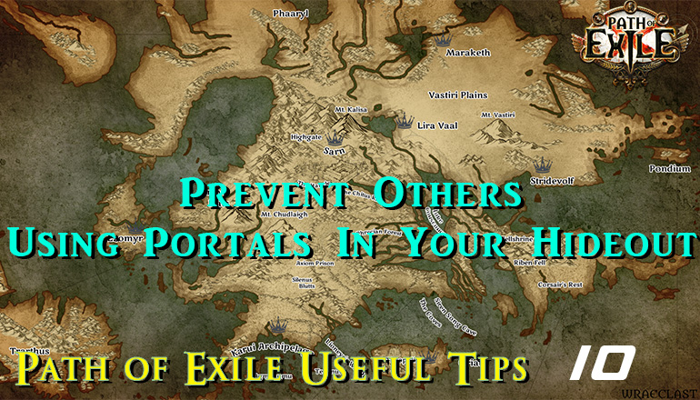 r4pg:Path of Exile Useful Tips 10 - How Prevent Others From Using Portals In Your Hideout