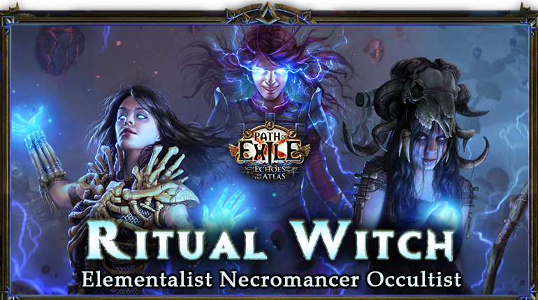 okaymmo:Best PoE 3.13 Ritual Witch Starter Builds