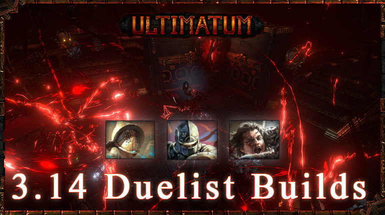 okaymmo:PoE 3.14 Ultimatum Top Duelist Starter Builds