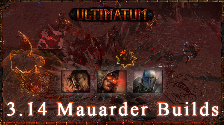 PoE 3.14 Ultimatum Top Mauarder Starter Builds